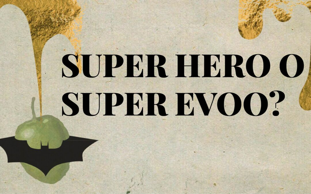 SuperHero or SuperEVOO?